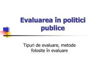 Evaluarea  în politici publice