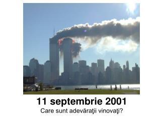 11 septembrie 2001 Care sunt adevăraţii vinovaţi?