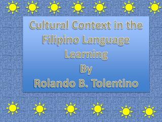 Cultural Context in the Filipino Language Learning By Rolando B.  Tolentino
