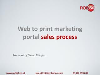 Web to print marketing portal  sales process
