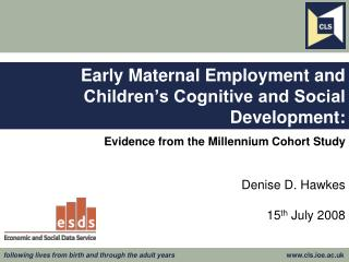 Early Maternal Employment and Children's Cognitive and Social Development: