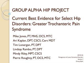 Mike Jones, PT, MHS, OCS, MTC Ari Kaplan, DPT, CSCS, Cert MDT  Tim  Lonergan , PT, DPT