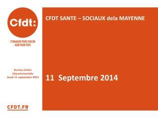 CFDT SANTE – SOCIAUX  dela  MAYENNE 11  Septembre 2014