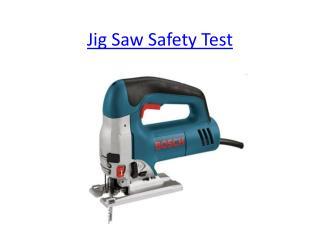 Jig Saw Safety Test