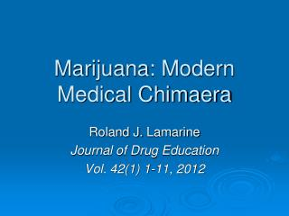 Marijuana: Modern Medical Chimaera