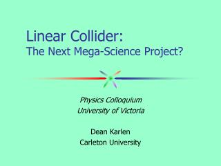 Linear Collider: The Next Mega-Science Project?