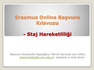 Erasmus  Online Başvuru Kılavuzu - Staj Hareketliliği