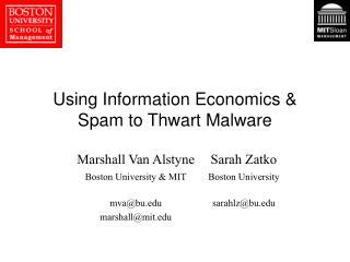 Using Information Economics & Spam to Thwart Malware