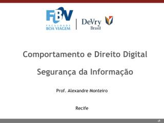 Comportamento e Direito  Digital Segurança da Informação