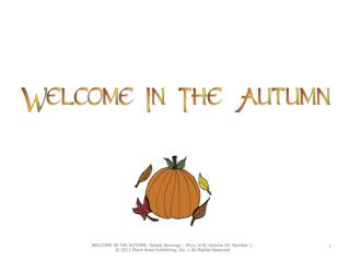 part 1: Welcome in  the autumn carried here  on a breeze.