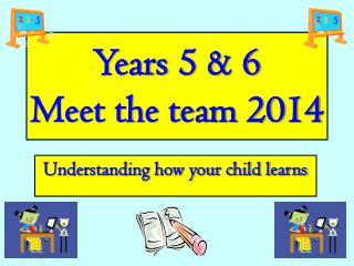 Years 5 & 6 Meet the team 2014