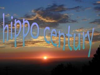 hippo century