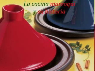 La cocina  marroqu�  y  su historia
