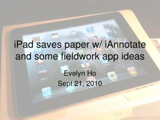 iPad saves paper w/ iAnnotate and some fieldwork app ideas