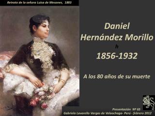 Daniel  Hernández Morillo h 1856-1932 A los 80 años de su muerte