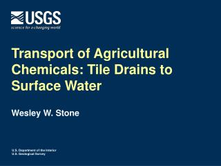 Transport of Agricultural Chemicals: Tile Drains to Surface Water
