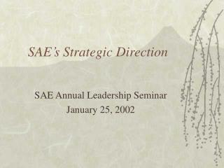 SAE's Strategic Direction