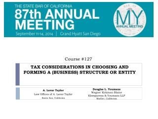 TAX CONSIDERATIONS IN CHOOSING AND FORMING A (BUSINESS) STRUCTURE OR ENTITY