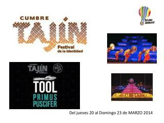 Del jueves  20  al Domingo  23  de MARZO 2014