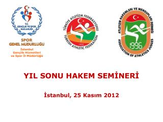 YIL SONU HAKEM SEMİNERİ İstanbul, 25 Kasım 2012