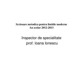 Scrisoare metodica pentru limbile moderne An scolar 2012-2013