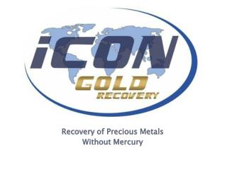 Recovery  of  Precious Metals Without  Mercury