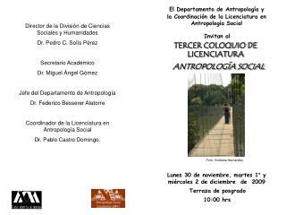 El Departamento de Antropolog�a y la Coordinaci�n de la Licenciatura en Antropolog�a Social
