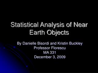 Statistical Analysis of Near Earth Objects