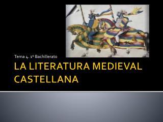 LA LITERATURA MEDIEVAL CASTELLANA