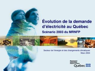 Évolution de la demande d'électricité au Québec Scénario 2003 du MRNFP