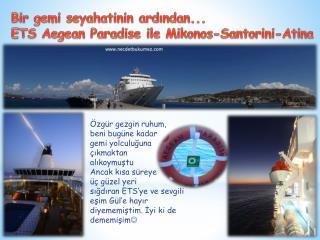 Bir gemi seyahatinin ard?ndan... ETS  Aegean Paradise  ile  Mikonos - Santorini -Atina