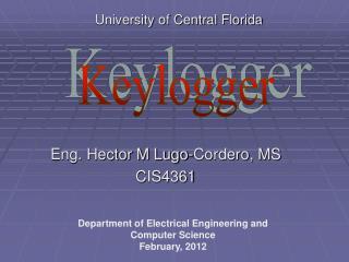 Eng. Hector M Lugo-Cordero, MS CIS4361