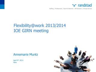 Flexibility@work 2013/2014 IOE GIRN meeting