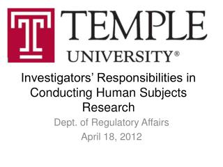 Investigators' Responsibilities in Conducting  H uman  S ubjects  R esearch