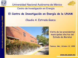 Universidad Nacional Autónoma de México   Centro de Investigación en Energía