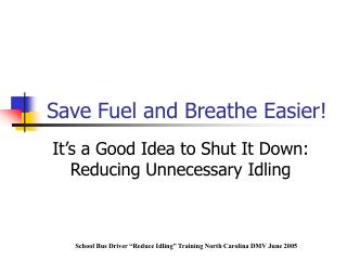 Save Fuel and Breathe Easier!