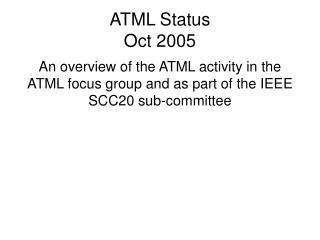 ATML Status Oct 2005