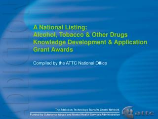 Compiled by the ATTC National Office