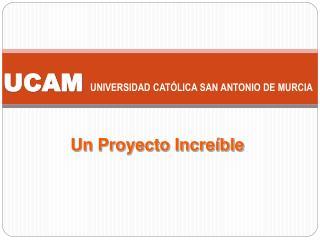 UCAM UNIVERSIDAD CAT LICA SAN ANTONIO DE MURCIA