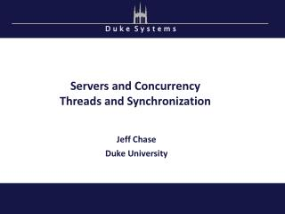 Servers and Concurrency Threads and Synchronization