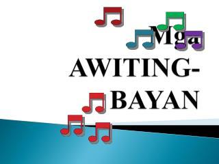 Mga  AWITING-BAYAN