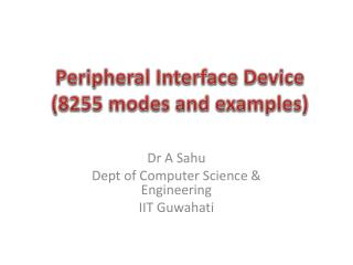 Peripheral Interface Device  (8255 modes and examples)