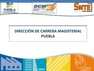 DIRECCIÓN DE CARRERA MAGISTERIAL PUEBLA