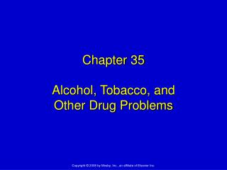 Chapter 35 Alcohol, Tobacco, and  Other Drug Problems