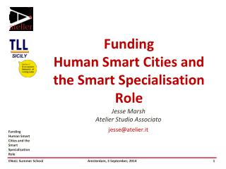Funding Human Smart  Cities  and the Smart  Specialisation Role