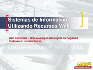 Sistemas de Informação Utilizando Recursos Web