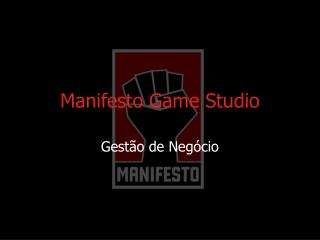 Manifesto Game Studio