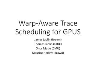 Warp-Aware Trace Scheduling for GPUS