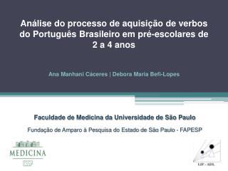 Análise do processo de aquisição de verbos do Português Brasileiro em pré-escolares de 2 a 4  anos