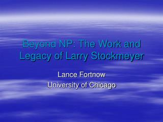 Beyond NP: The Work and Legacy of Larry Stockmeyer